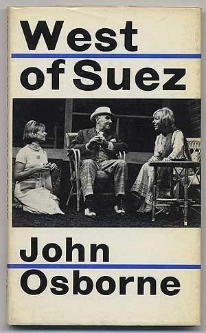 West of Suez: A Play: Osborne, John