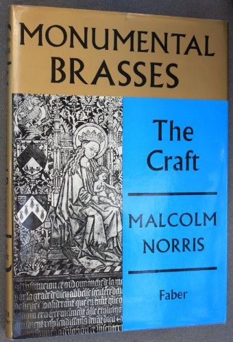 Monumental Brasses: The Craft: Norris, Malcolm