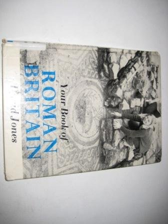 YOUR BOOK OF ROMAN BRITAIN: Jones, David