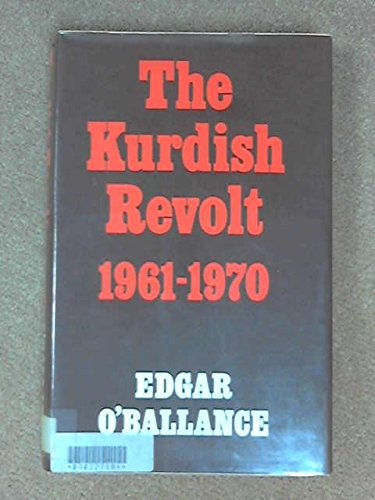 9780571099054: The Kurdish revolt: 1961-1970