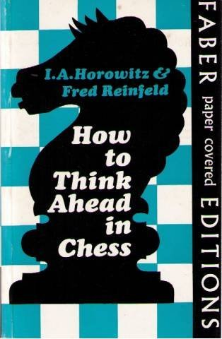 9780571099122: How to Think Ahead in Chess