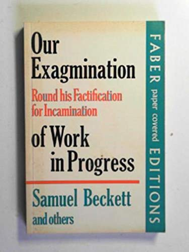 Our Examination Round His Factification for Incamination of Work in Progress (9780571099252) by Beckett, Samuel