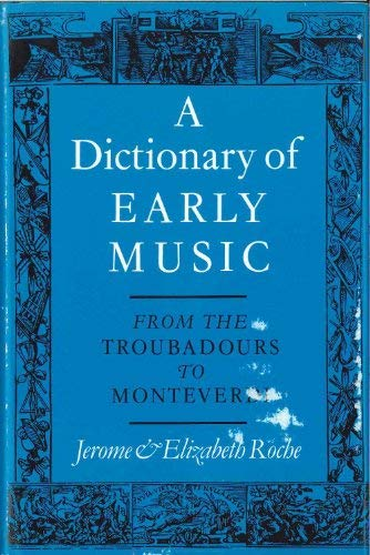 A Dictionary of Early Music: Roche, Jerome and Elizabeth