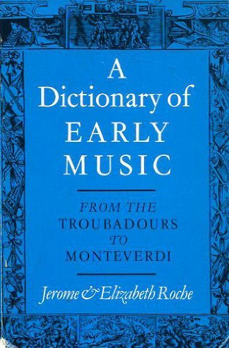 9780571100361: A Dictionary of Early Music: From the Troubadours to Monteverdi
