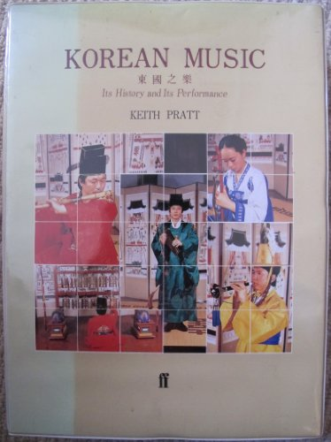 9780571100811: Korean Music: Its History and Its Performance