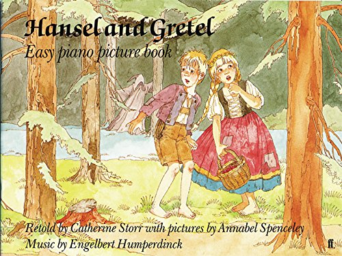 Hansel and Gretel: Easy Piano Picture Book (057110083X) by Humperdinck, Engelbert; Spenceley, Annabel