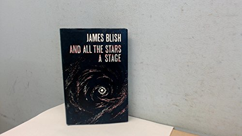 AND ALL THE STARS A STAGE: Blish, James