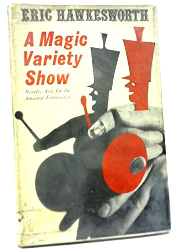 9780571101863: A Magic Variety Show: Novelty Acts for the Amateur Entertainer;