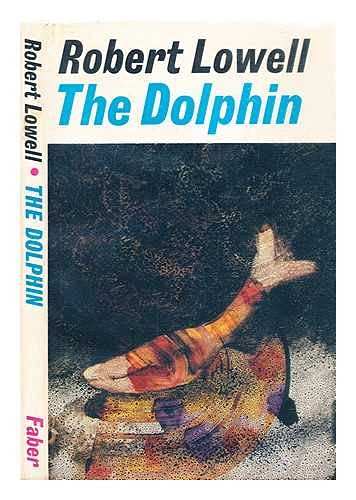 The dolphin: Robert Lowell