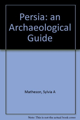9780571102297: Persia: an Archaeological Guide