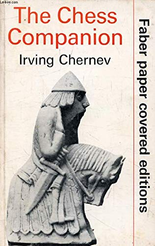 9780571102426: The Chess Companion : A Merry Collection of Tales of Chess and Its Players, Together with a Cornucopia of Games, Problems, Epigrams & Advice Topped off with the Greatest Game of Chess Ever Played