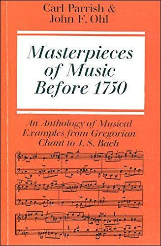 9780571102488: Masterpieces of Music Before 1750: An Anthology of Musical Examples from Greogian Chant to J. S. Bach
