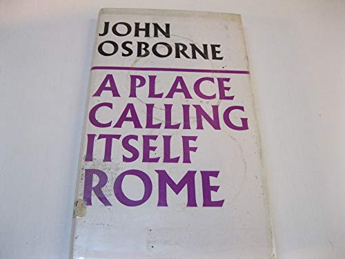 A place calling itself Rome (9780571102778) by Osborne, John