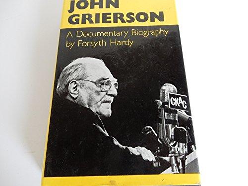 John Grierson: A Documentary Biography: Hardy, Forsyth