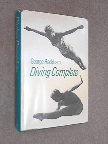 Diving Complete.: George Rackham.