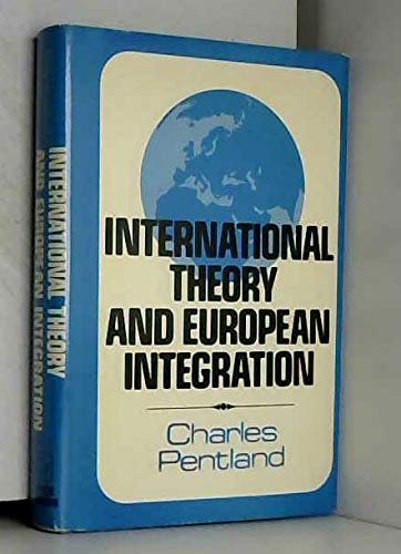9780571104734: International theory and European integration (Studies in international politics)
