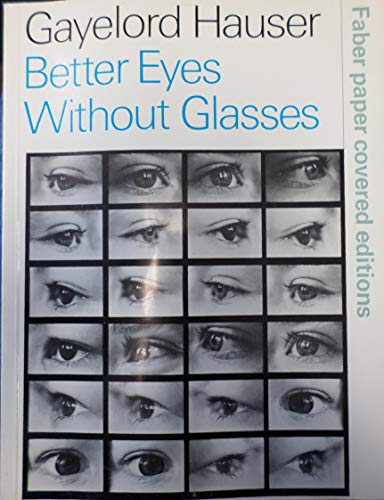 9780571104741: Better Eyes Without Glasses