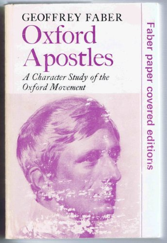 Oxford Apostles, A Character Study of the Oxford Movement
