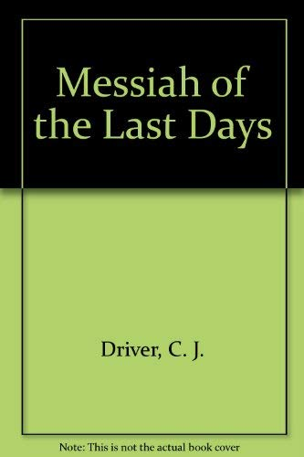 A Messiah of the Last Days: Driver, Charles Jonathan