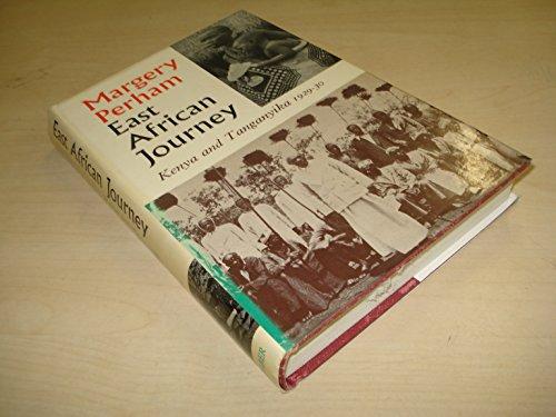 East African Journey : Kenya and Tanganyika, 1929-1930: Perham, Margery