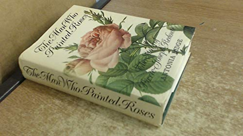 9780571105540: The Man Who Painted Roses: Story of Pierre-Joseph Redoute