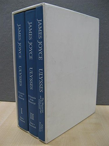 Ulysses: A Facsimile of the Manuscript [3: Joyce, James
