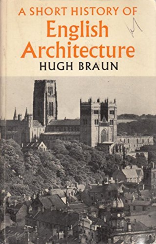 A Short History of English Architecture: Hugh Braum