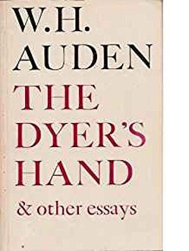 The Dyer's Hand: Auden, W. H.