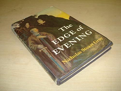 The Edge of Evening: Gray, Nicholas Stuart