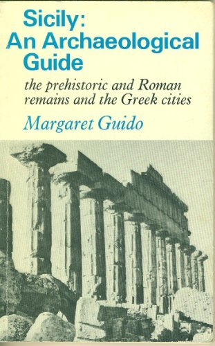 Sicily: An Archaeological Guide. The Prehistoric and: Guido, Margaret