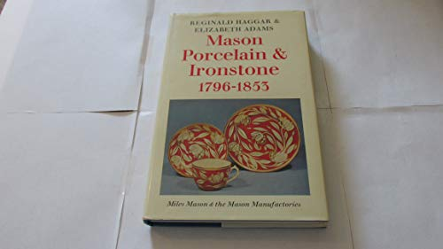 9780571109456: Mason Porcelain and Ironstone, 1796-1853: Miles Mason and the Mason Manufactories (Faber monographs on pottery & porcelain)