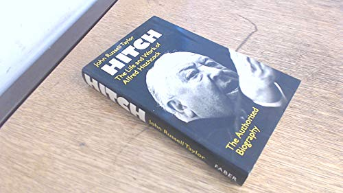Hitch: The Life and Work of Alfred Hitchcock: Taylor, John Russell