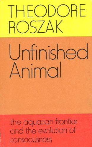 9780571110148: Unfinished Animal: Aquarian Frontier and the Evolution of Consciousness