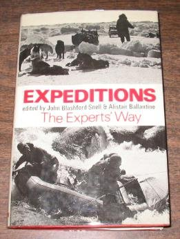 Expeditions: The Experts' Way: Blashford-Snell, John, Ballantine,