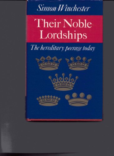 9780571110698: Their Noble Lordships: Hereditary Peerage Today