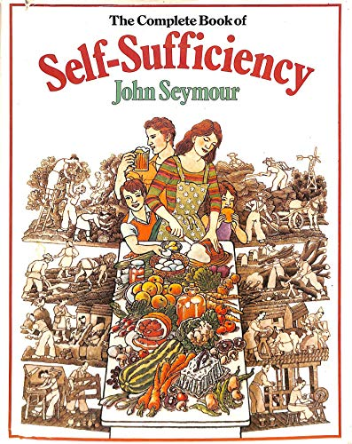 The Complete Book of Self-Sufticiency: Seymour, John