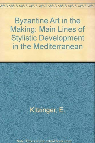 9780571111541: Byzantine Art in the Making: Main Lines of Stylistic Development in the Mediterranean