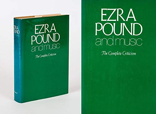 Ezra Pound and Music: The Complete Criticism. Edited and with Commentary By R. Murray Schafer