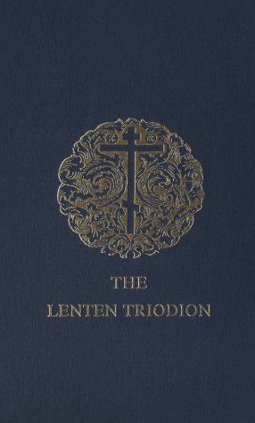 Lenten Triodion: The Service Books of the Orthodox Church: Bishop of Diokleia Kallistos