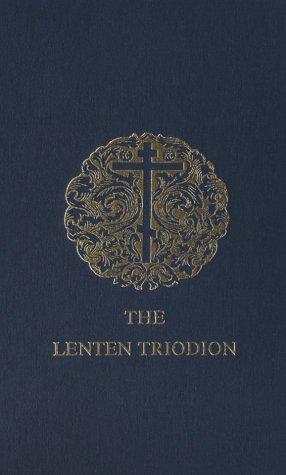 Lenten Triodion. Translated From the Original Greek: Archimandrite Kallistos Ware;