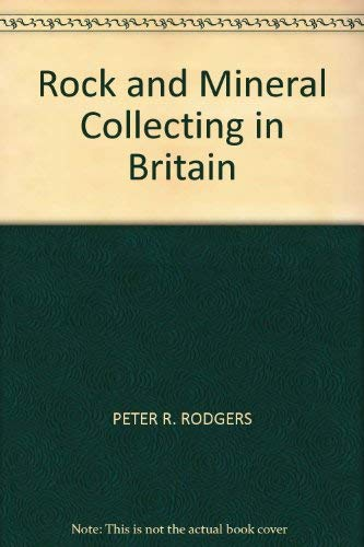 Rock and Mineral Collecting in Britain