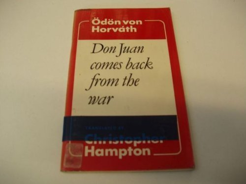Don Juan Comes Back from the War: von Horvath, Odon