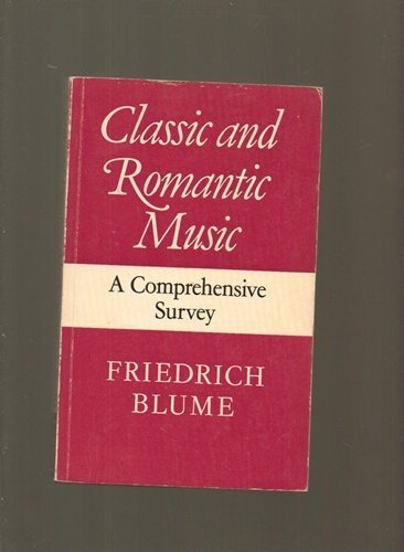 9780571113545: Classic and romantic music: a comprehensive survey