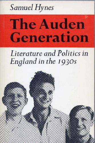9780571113699: THE AUDEN GENERATION. Literature and Politics in England in the 1930s.