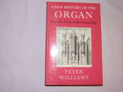 9780571114597: A New History of the Organ from the Greeks to the Present Day