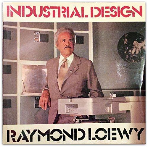 Industrial Design: Loewy, Raymond