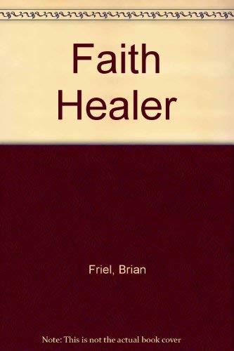 9780571114733: Faith Healer