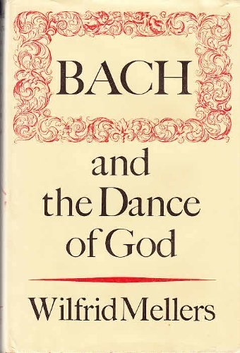 Bach and the Dance of God.