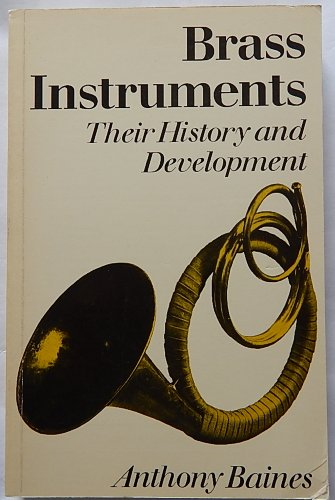 9780571115716: Brass Instruments: Their History and Development