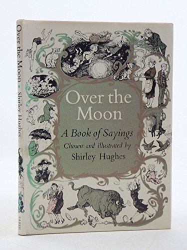 Over the Moon: A Book of Sayings: Hughes, Shirley